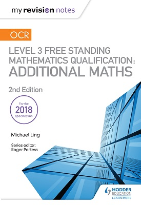 My Revision Notes: OCR Level 3 Free Standing Mathematics Qualification: Additional Maths (2nd edition) | Michael Ling | Hodder