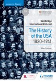 Access to History for Cambridge International AS Level: The History of the USA 1820-1941