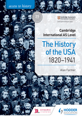 Access to History for Cambridge International AS Level: The History of the USA 1820-1941 | Alan Farmer | Hodder