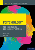 Oxford IB Course Preparation: Psychology for IB Diploma Course Preparation