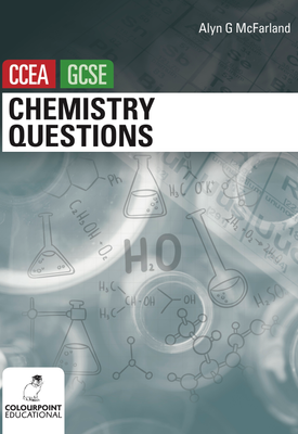 Chemistry Questions for CCEA GCSE | Alyn G McFarland | Colourpoint