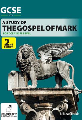 A Study of the Gospel of Mark - for CCEA GCSE | Juliana Gilbride | Colourpoint
