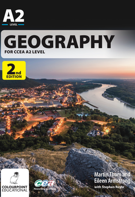 Geography for CCEA A2 | Martin Thom, Eileen Armstrong, Stephen Royle | Colourpoint