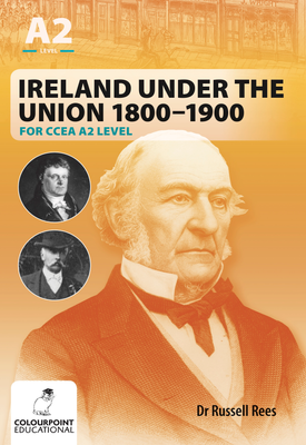 Ireland Under the Union For CCEA A2 | Russel Rees | Colourpoint