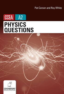 Physics Questions for CCEA A2 | Pat Carson, Roy White | Colourpoint