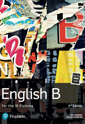 English B for the IB Diploma | Pat Janning, Patricia Mertin etal | Pearson