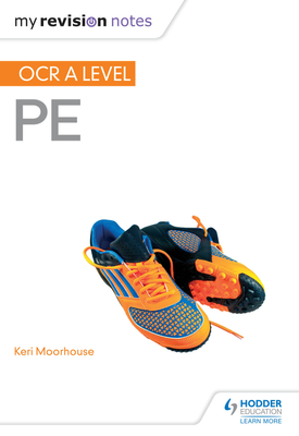 My Revision Notes: OCR A Level PE | Keri Moorhouse | Hodder