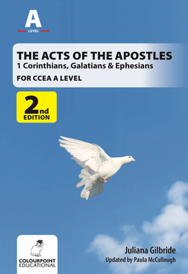 The Acts of the Apostles: 1 Corinthians, Galatians & Ephesians, A Study for CCEA A Level | Juliana Gilbride, Paula McCullough | Colourpoint