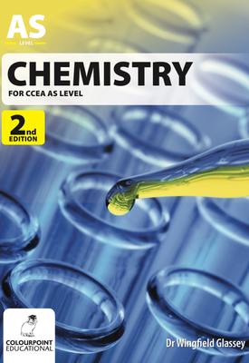 Chemistry for CCEA AS 2nd Edition | Wingfield Glassey | Colourpoint