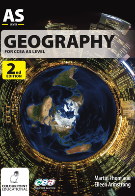 Geography for CCEA AS 2nd Edition | Martin Thom, Eileen Armstrong | Colourpoint