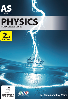 Physics for CCEA AS 2nd Edition | Pat Carson, Roy White | Colourpoint