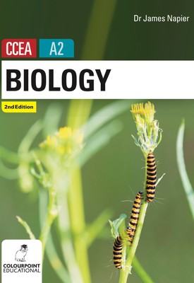 Biology for CCEA A2 2nd Edition   James Napier   Colourpoint