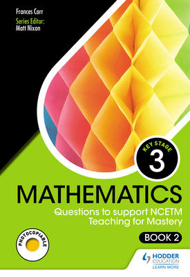 KS3 Mathematics: Questions to support NCETM Teaching for Mastery (Book 2) | Frances Carr | Hodder