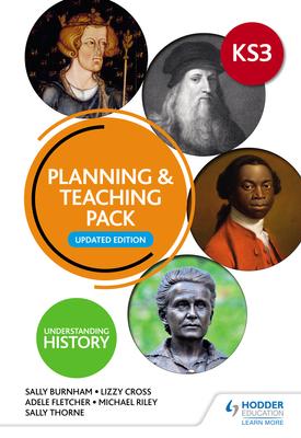 Understanding History: Key Stage 3: Planning & Teaching Pack: Updated Edition | Sally Thorne, Lizzy Cross, Sally Burnham, Adele Fletcher | Hodder