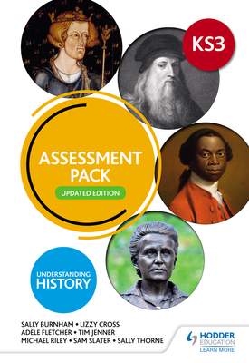 Understanding History: Key Stage 3: Assessment Pack: Updated Edition | Sally Thorne, Lizzy Cross, Sally Burnham, Adele Fletcher, Sam Slater, Tim Jenner | Hodder