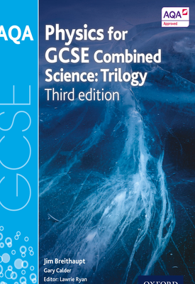 AQA GCSE PHYSICS COMBINED SCIENCE (TRILOGY) STUDENT BOOK | Jim Breithaupt, Lawrie Ryan | Oxford University Press