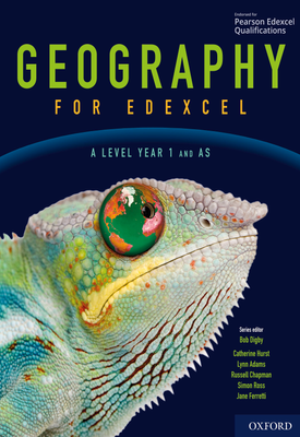 Geography for Edexcel A Level Year 1 and AS Student Book | Bob Digby, Lynn Adams, Russell Chapman, Catherine Hurst | Oxford University Press