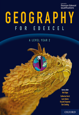 Geography for Edexcel A Level Year 2 Student Book   Bob Digby, Russell Chapman, Dan Cowling, Simon Sampson   Oxford University Press