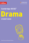 Collins Cambridge IGCSE™ — CAMBRIDGE IGCSE™ DRAMA STUDENT'S EBOOK