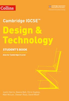 Collins Cambridge IGCSE™ — CAMBRIDGE IGCSE™ DESIGN & TECHNOLOGY STUDENT'S EBOOK | Justin Harris, Dawne Bell, Chris Hughes, Matt McLain, Stewart Ross and David Wooff | HarperCollins