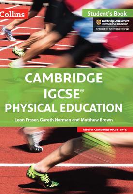 Collins Cambridge IGCSE™ — CAMBRIDGE IGCSE™ PHYSICAL EDUCATION STUDENT'S EBOOK | Leon Fraser, With Gareth Norman and Matthew Brown | HarperCollins