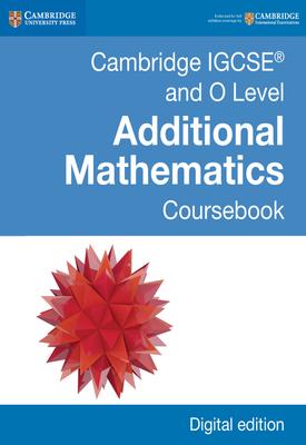 Cambridge IGCSE (TM) and O Level Additional Mathematics Coursebook   Sue Pemberton   Cambridge