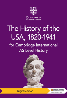 Cambridge International AS Level History The History of the USA, 1820-1941 Coursebook | Pete Browning , Tony McConnell , Patrick Walsh-Atkins | Cambridge‎