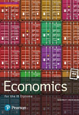 Pearson Baccalaureate: Economics   Sean Maley, Jason Welker   Pearson
