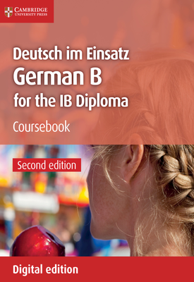 Deutsch im Einsatz Coursebook : German B for the IB Diploma   Sophie Duncker , Alan Marshall , Conny Brock , Katrin Fox   Cambridge