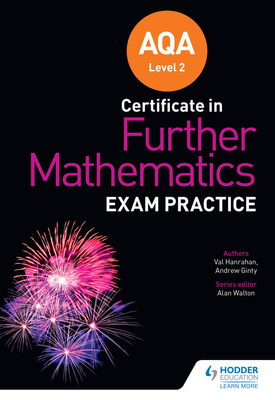 AQA Level 2 Certificate in Further Mathematics: Exam Practice | Val Hanrahan, Andrew Ginty | Hodder