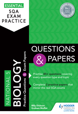 Essential SQA Exam Practice: National 5 Biology Questions and Papers | Billy Dickson, Graham Moffat | Hodder