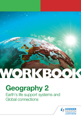 OCR A-level Geography Workbook 2: Earth's Life Support Systems and Global Connections | Peter Stiff, Helen Harris, Andy Palmer | Hodder