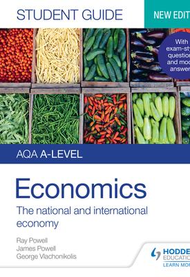 AQA A-level Economics Student Guide 2: The national and international economy | James Powell, Ray Powell, George Vlachonikolis | Hodder