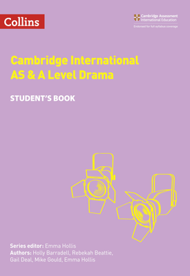 Cambridge International AS & A Level Drama Student's eBook | Holly Barradell, Rebekah Beattie, Gail Deal, Mike Gould and Emma Hollis, Series edited by Emma Hollis | HarperCollins