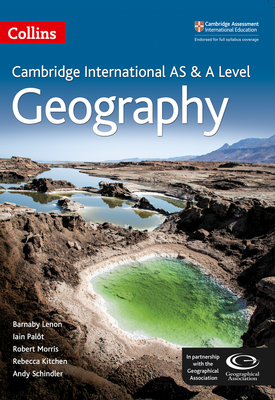 Cambridge International AS & A Level Geography Student's eBook | Barnaby Lenon, Iain Palot, Robert Morris, Rebecca Kitchen and Andy Schindler | HarperCollins