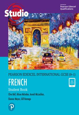 Pearson Edexcel International GCSE (9-1) French Student Book ebook | Clive Bell ,Gill Ramage ,Anneli McLachlan ,Alison McIndoe , Eleanor Mayes | Pearson