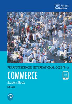 Pearson Edexcel International GCSE (9–1) Commerce Student Book ebook | Rob Jones | Pearson