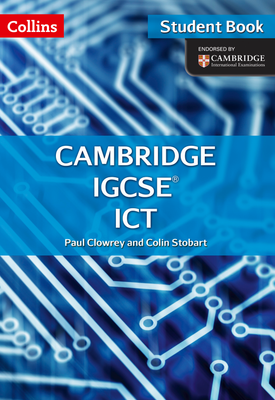 Cambridge IGCSE™ ICT Student's eBook | Paul Clowrey and Colin Stobart | HarperCollins