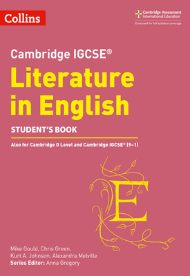 Cambridge IGCSE™ Literature in English Student's eBook | Anna Gregory, Mike Gould, Alexandra Melville, Kurt A. Johnson and Chris Green, Series edited by Anna Gregory | HarperCollins