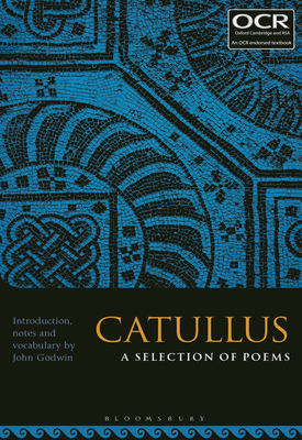 Catullus: A Selection of Poems | Dr John Godwin | Bloomsbury
