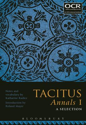 Tacitus Annals I: A Selection | Radice Katharine, Mayer Rolan | Bloomsbury