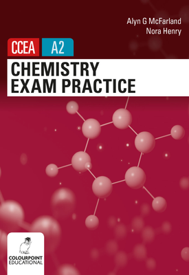 Chemistry Exam Practice for CCEA A2 Level | Alyn McFarland, Nora Henry | Colourpoint