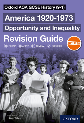 Oxford AQA GCSE History (9-1): America 1920-1973: Opportunity and Inequality Revision Guide | Aaron Wilkes | Oxford University Press
