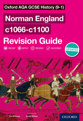 Oxford AQA GCSE History (9-1): Norman England c1066-c1100 Revision Guide | Aaron Wilkes, Tim Williams | Oxford University Press