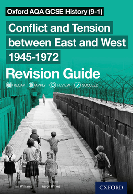Oxford AQA GCSE History (9-1): Conflict and Tension between East and West 19451972 Revision Guide | Aaron Wilkes, Tim Williams | Oxford University Press