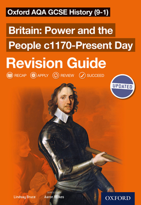 Oxford AQA GCSE History (9-1): Power and the People c1170Present Day Revision Guide   Aaron Wilkes, Lindsay Bruce   Oxford University Press
