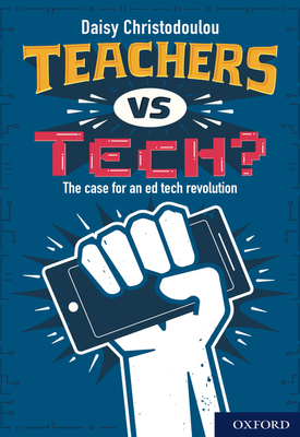 The case for an ed tech revolution | Daisy Christodoulou | Oxford University Press