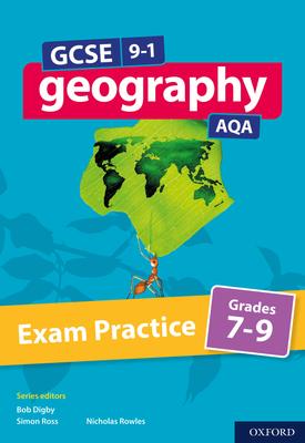 GCSE 9-1 Geography AQA Exam Practice: Grades 7-9 | Simon Ross, Bob Digby, Nicholas Rowles | Oxford University Press