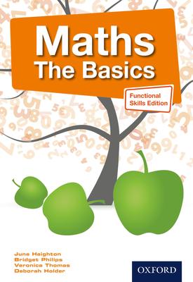 Maths The Basics Functional Skills Edition | June Haighton, Debbie Holder, Veronica Thomas | Oxford University Press