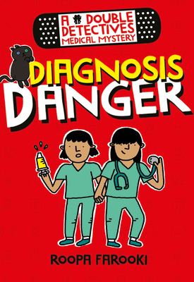 Double Detectives Medical Mystery: Diagnosis Danger | Roopa Farooki | Oxford University Press